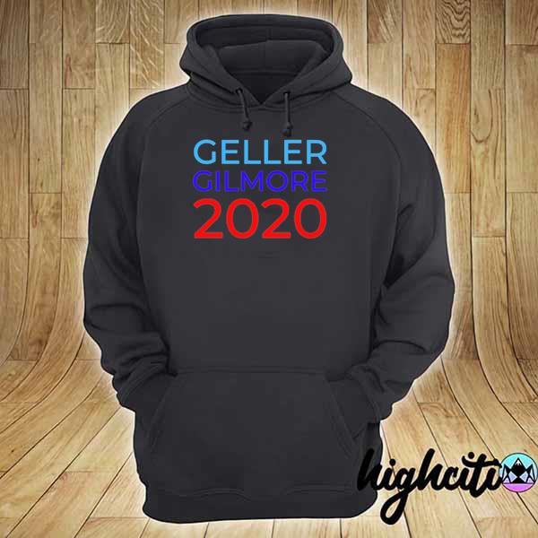 Geller Gilmore 2020 - Gilmore Girls Shirt hoodie