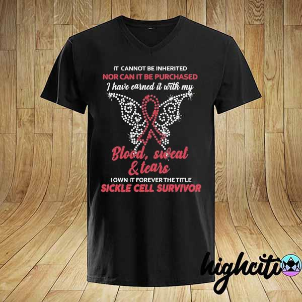 It cannot be inherited nor can it be purchased I have earned it with my blood sweat and tears shirt