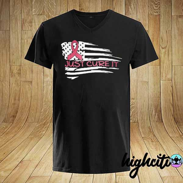 Just cure it american shirt