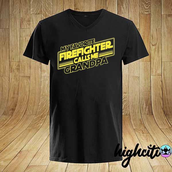 My Favorite Firefighter Calls Me Grandpa shirt