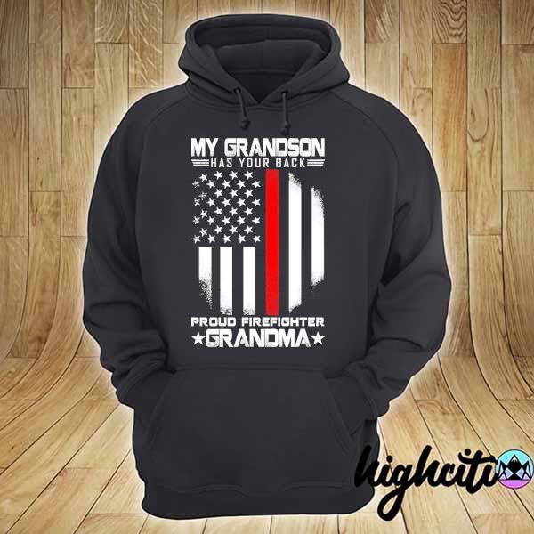 My grandson has your back proud firefighter grandma american flag s hoodie