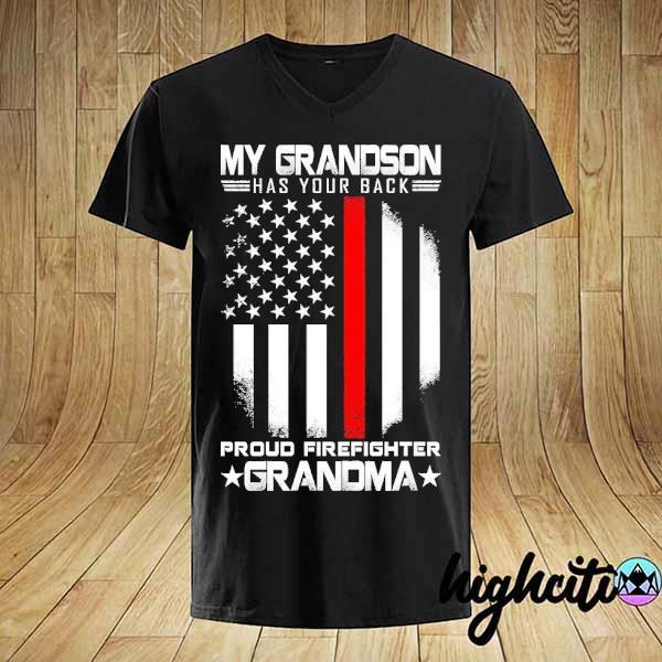 My grandson has your back proud firefighter grandma american flag shirt