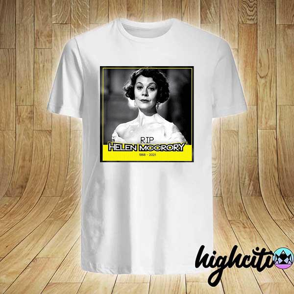 Rip helen mccrory 1968-2021 shirt