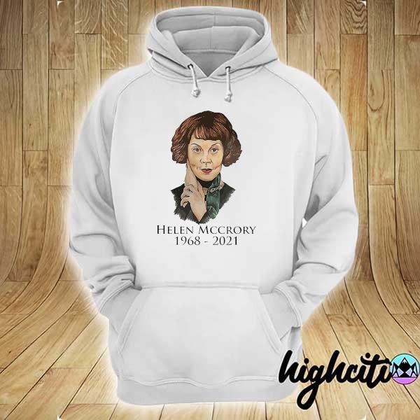 RIP Helen 1968- 2021 Shirt hoodie