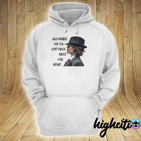 Rule Number One You Don't Punch Above Your Weight Helen Mccrory Shirt hoodie