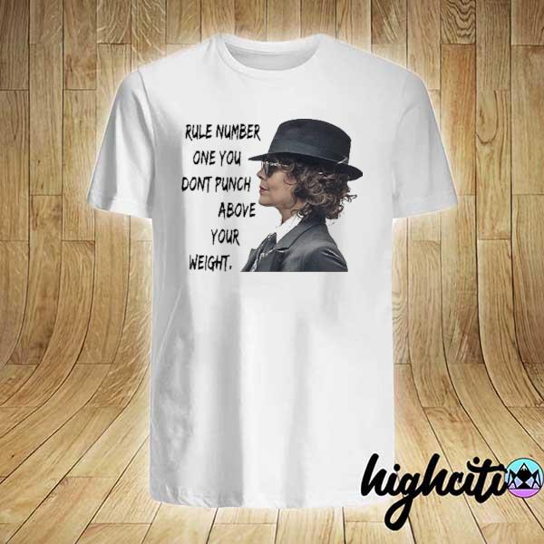 Rule Number One You Don't Punch Above Your Weight Helen Mccrory Shirt