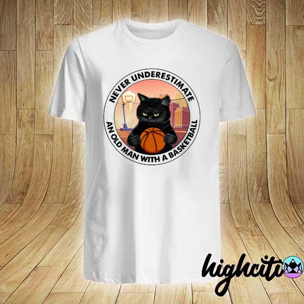Black Cat Never Underestimate An Old Man With A Basketball Shirt