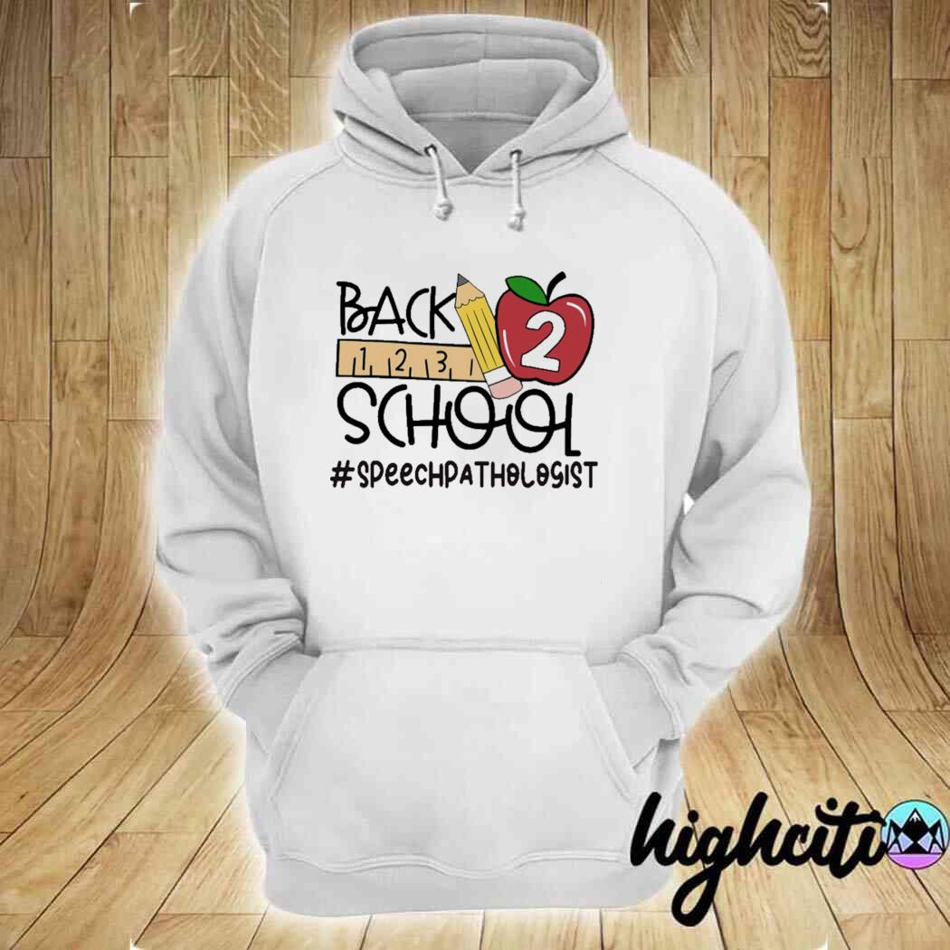 Back To School - Speech Pathologist Shirt hoodie