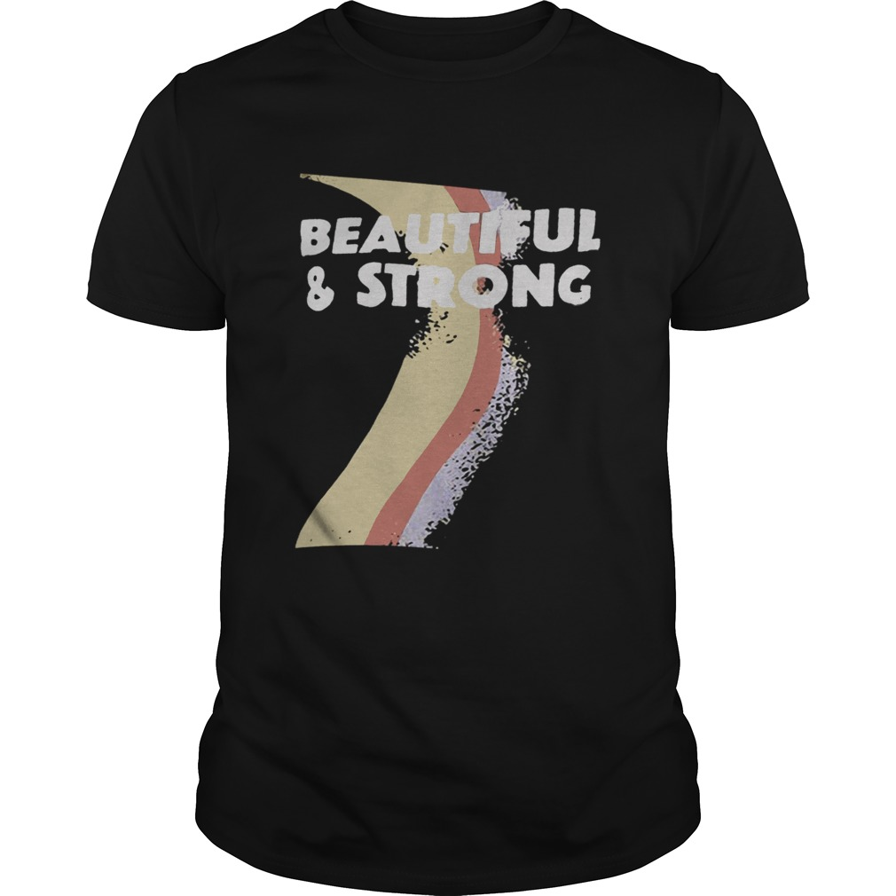 Beautiful And Strong Bash  Unisex