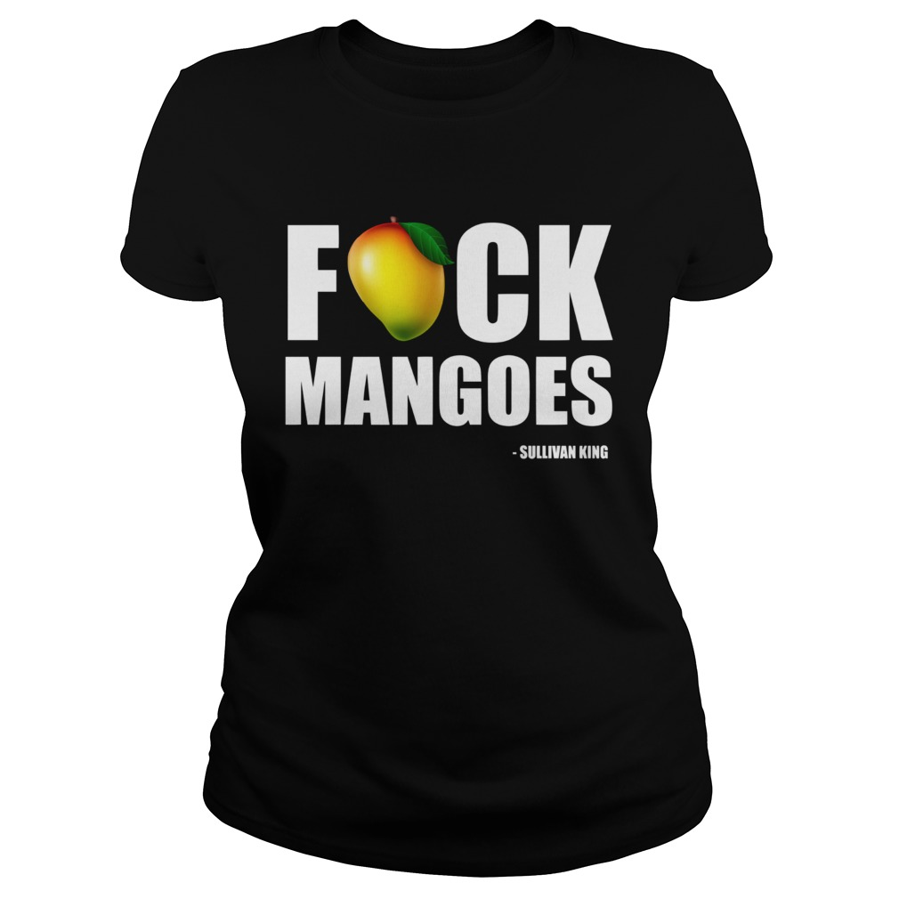 Fuck Mangoes Sullivan King  Classic Ladies