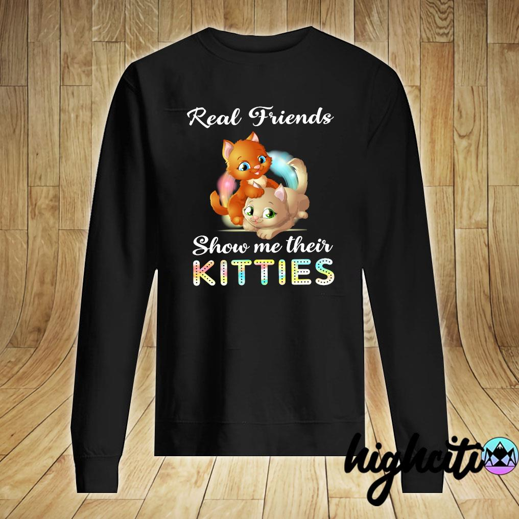 Real Friends Show me Their Kitties Shirt Sweater