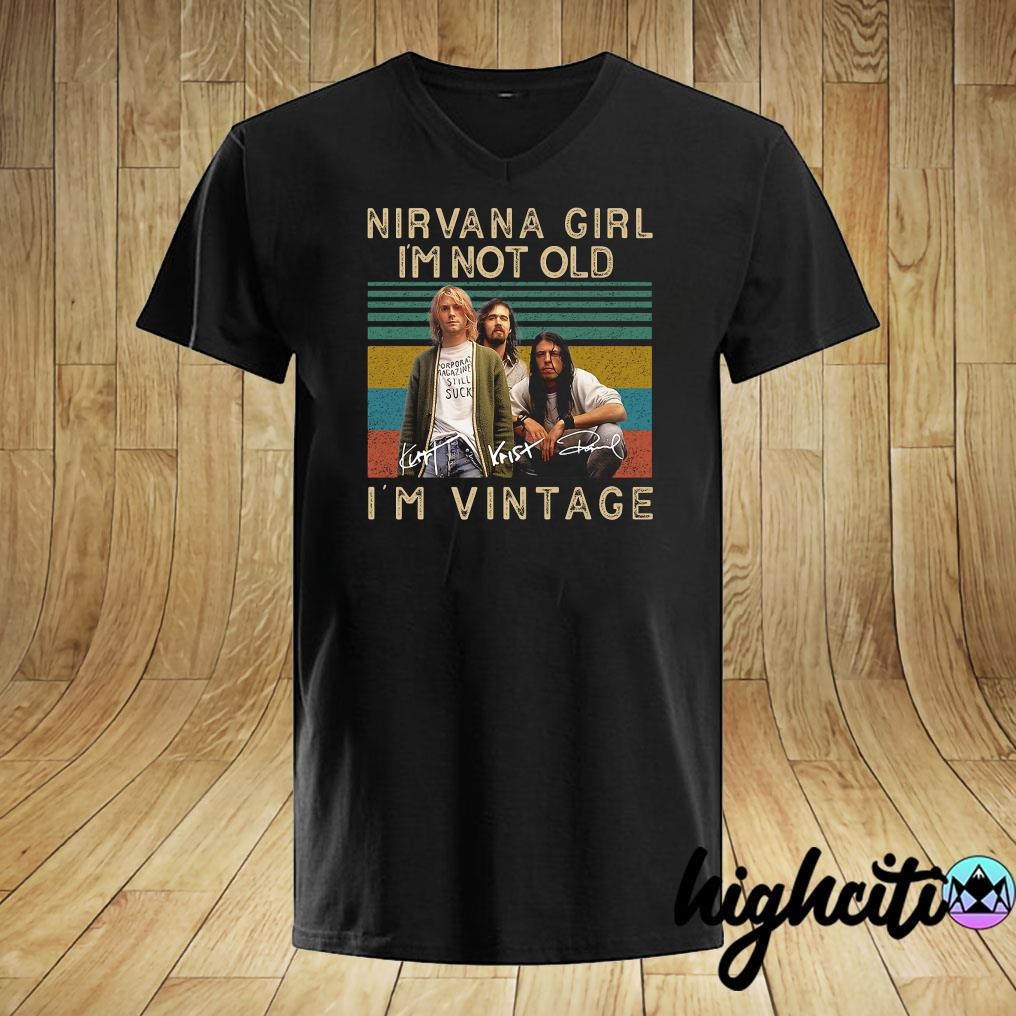 Nirvana Girl I'm Not Old I'm Vintage Retro Signature Shirt