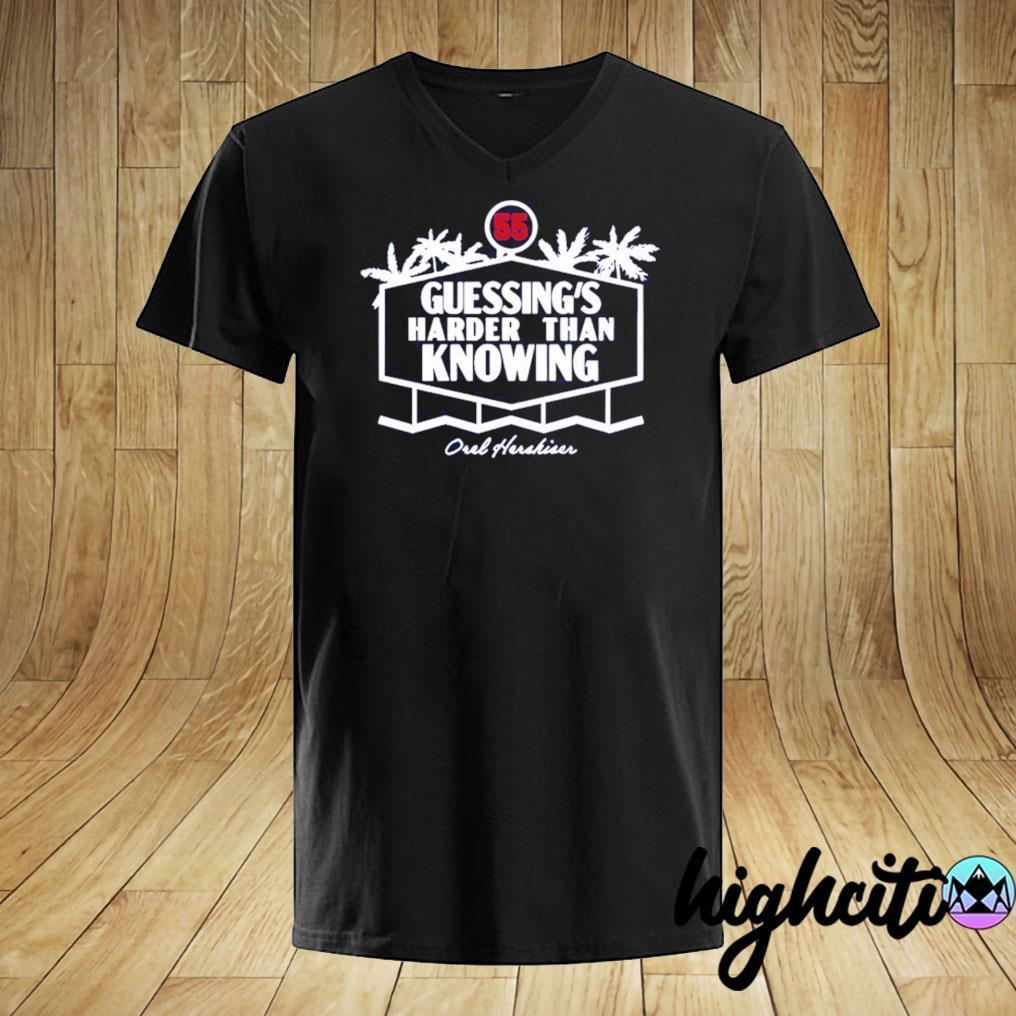 Orel Hershiser T-Shirt – Guessing's Harder Than Knowing