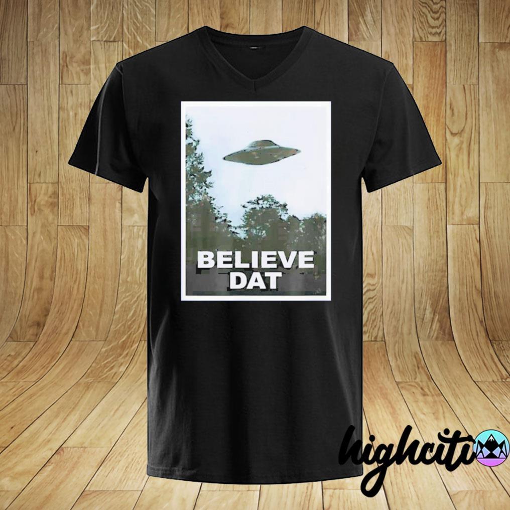 UFO Believe Dat Alien 2020 Shirt
