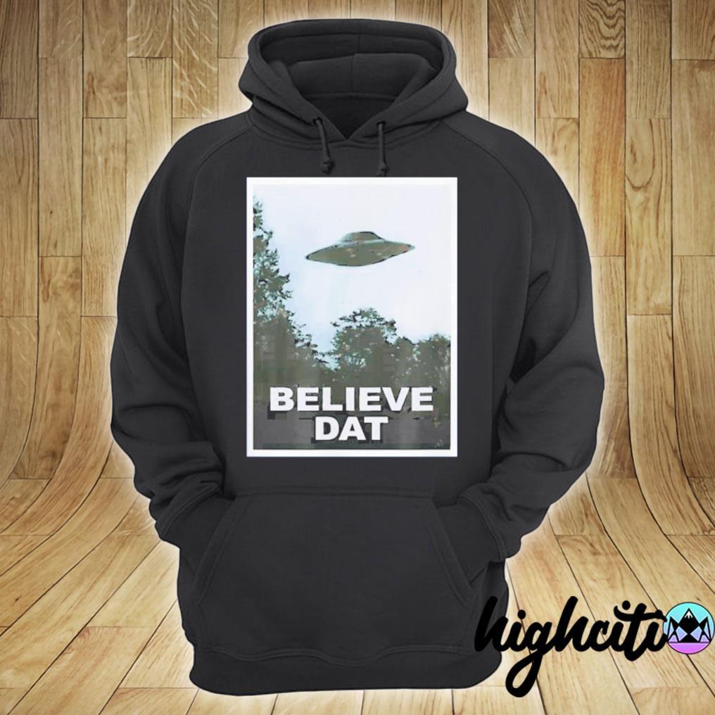 UFO Believe Dat Alien 2020 Shirt hoodie