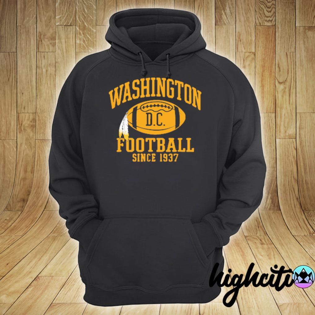 Washington Football Dc Since 1937 T-s hoodie
