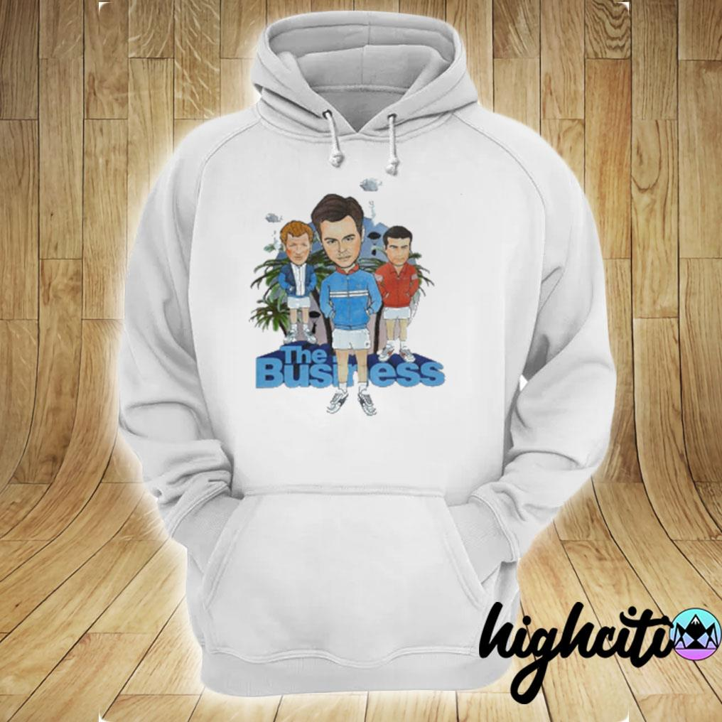 The Business T-s hoodie