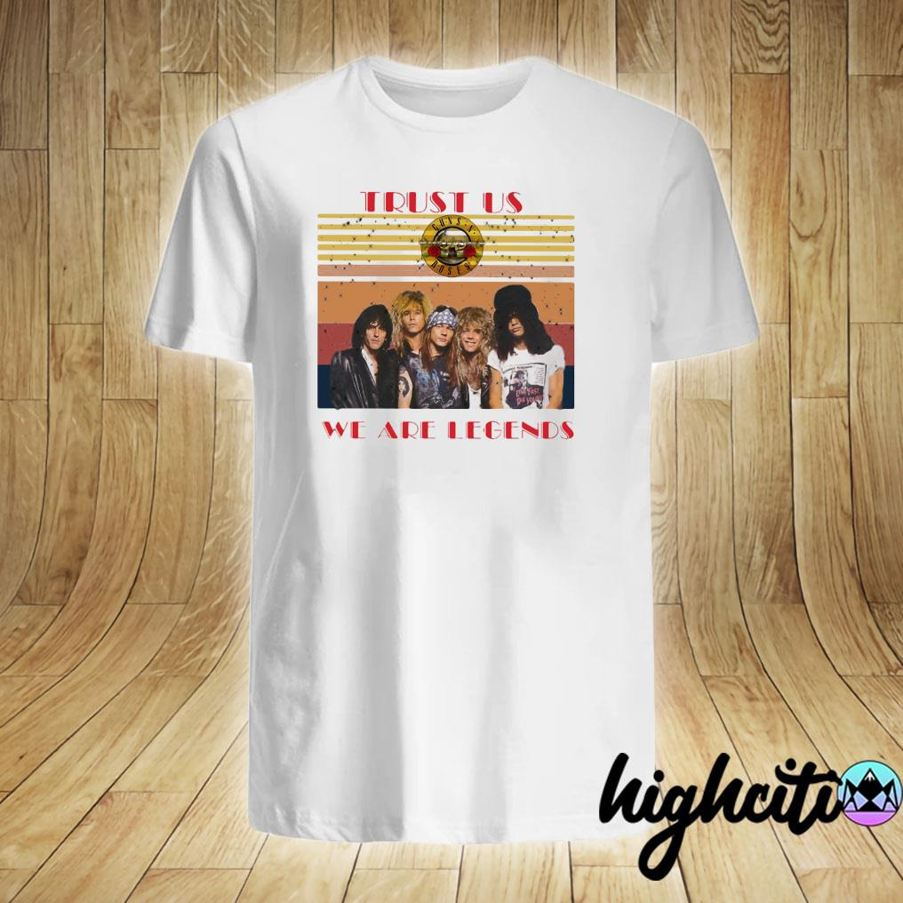 Trust Us Guns N Roses We Are Legends Vintage Retro Shirt