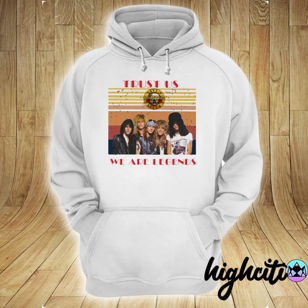 Trust Us Guns N Roses We Are Legends Vintage Retro Shirt hoodie
