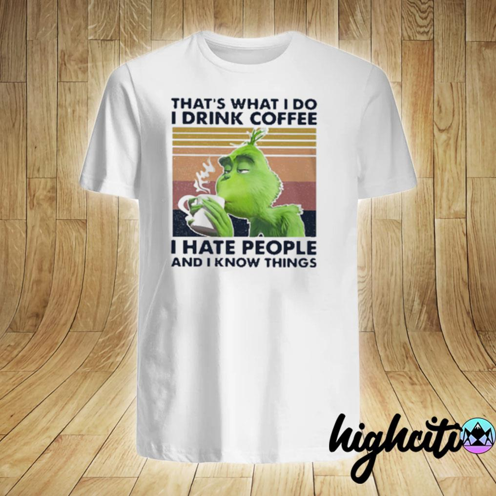 Original Grinch That's What I Do I Drink Coffee I Hate People And I Know Things Vintage T-shirt