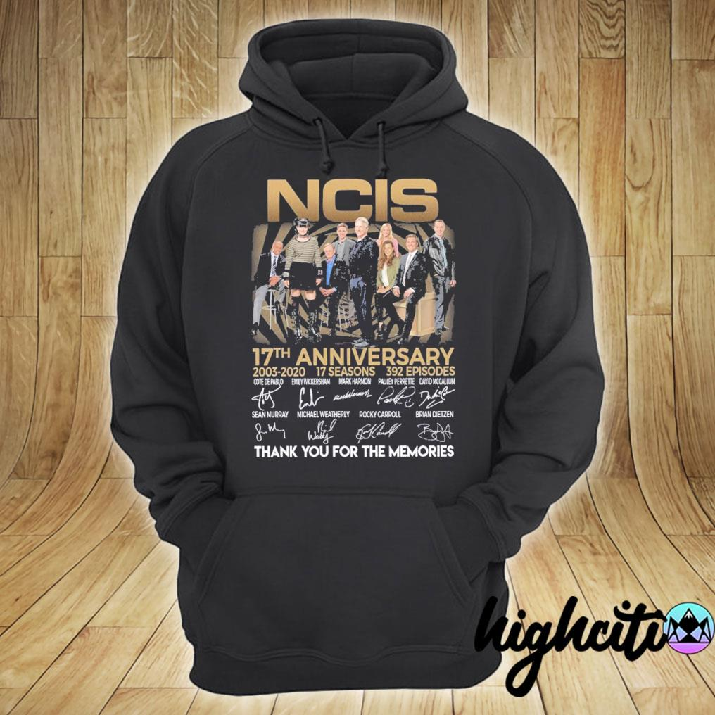 Ncis 17th Anniversary 2003-2020 17 Seasons 392 Episodes Signatures Thank You For The Memories Shirt hoodie