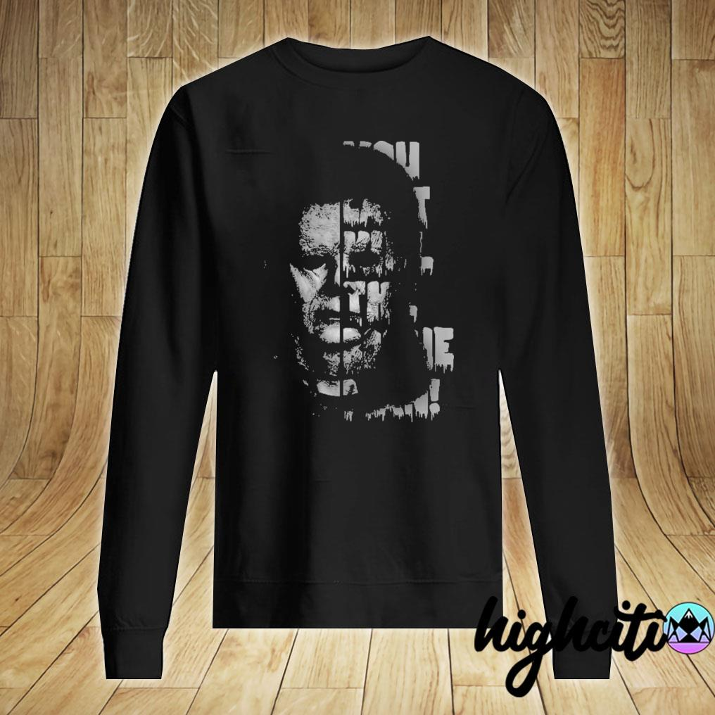 VIP HORROR MOVIE CHARACTERS YOU CAN'T KILL THE BOOGEY MAN SHIRT Sweater