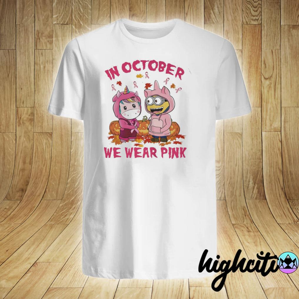 Unicorn And Minions Pumpkin In October We Wear Pink Shirt