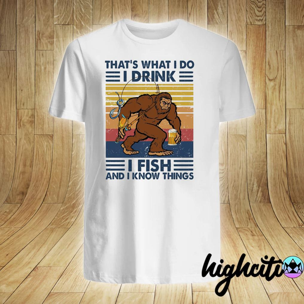 Bear Drink Beer Go Fishing That's What I Do I Drink I Fish And I Know Things Vintage Retro Shirt
