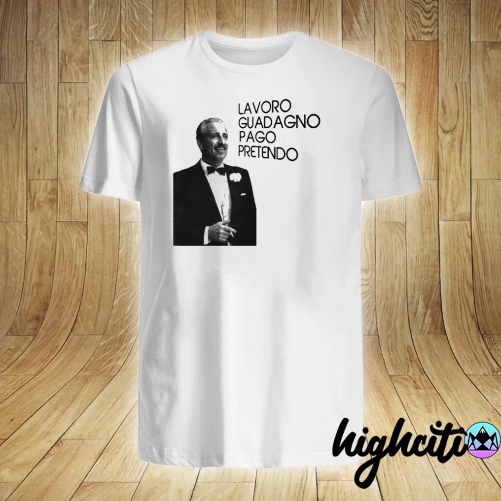 Guido Nicheli Lavoro Guadagno Pago Pretendo Shirt