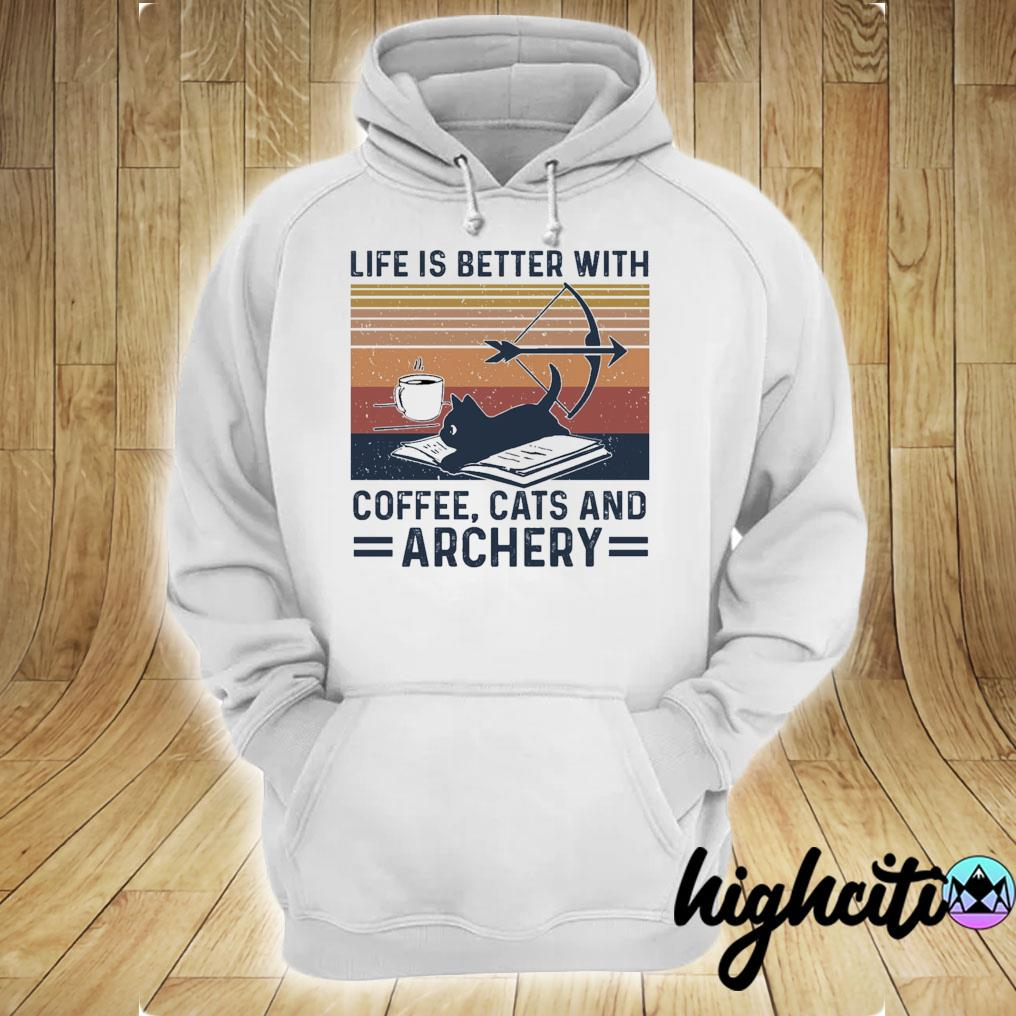 Life Is Better With Coffee Cat And Archery Vintage Retro Shirt hoodie
