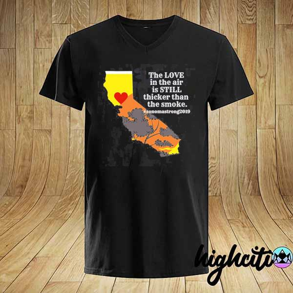 Sonoma County Still Strong Love thicker than Smoke Fire Classic T-Shirt
