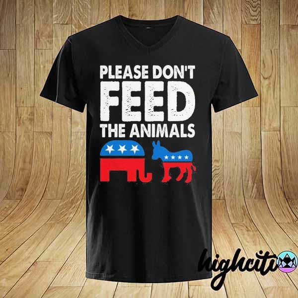 Please Dont Feed The Animals USA Flag Libertarian Fun Gift Shirt