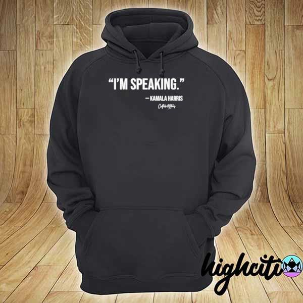 I'm Speaking Kamala Haris Signature Shirt hoodie