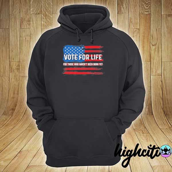Pro Trump Pro life Vote for Life Vote for the unborn s hoodie