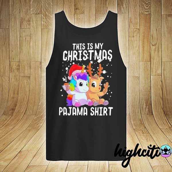 Original unicorn and reindeer this is my christmas pajama sweatshirt christmas sweats tank-top