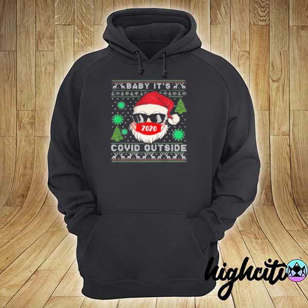 Official baby it s c o v i d outside santa ugly christmas sweats hoodie