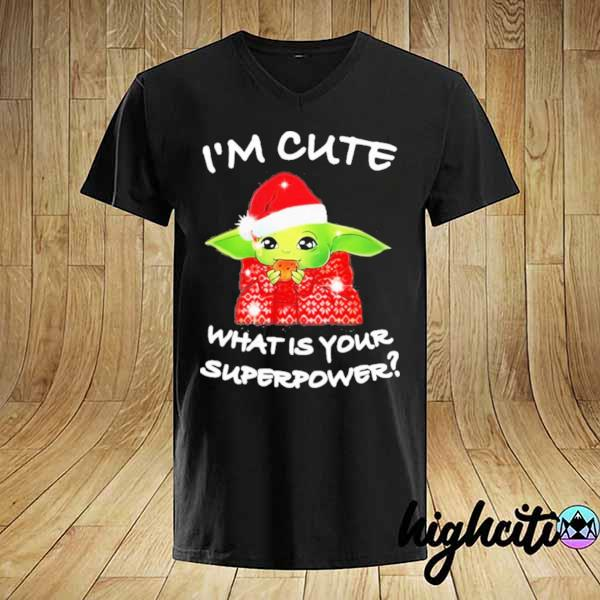 Premium baby yoda i'm cute what is your superpower christmas sweatshirt
