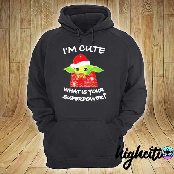 Premium baby yoda i'm cute what is your superpower christmas sweats hoodie