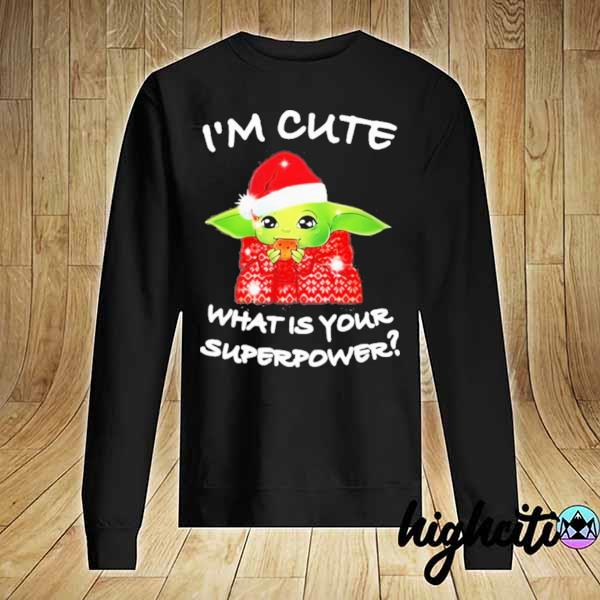 Premium baby yoda i'm cute what is your superpower christmas sweats Sweater