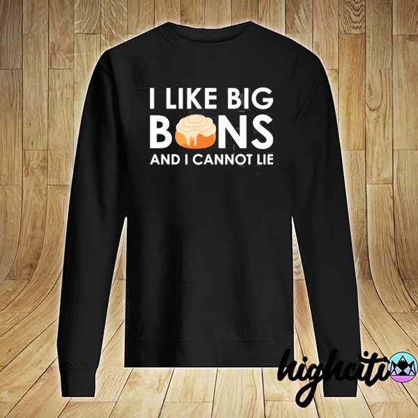Premium i like big buns and i cannot lie cinnamon rolls sweats Sweater