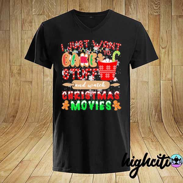 2020 i just want to bake stuff and watch christmas movies sweatshirt