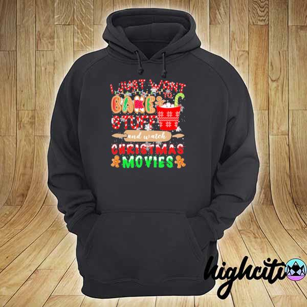 2020 i just want to bake stuff and watch christmas movies sweats hoodie