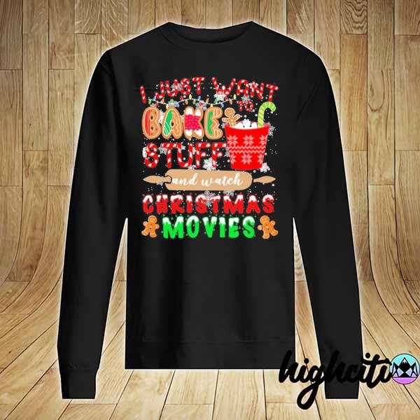 2020 i just want to bake stuff and watch christmas movies sweats Sweater