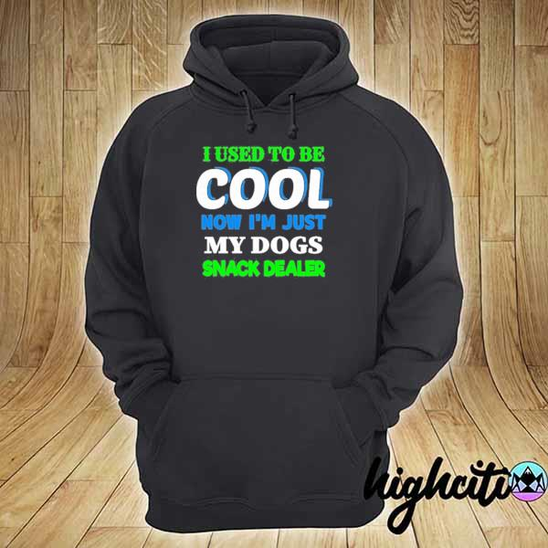 2020 i used to be cool now i'm just my dogs snack dealer sweats hoodie