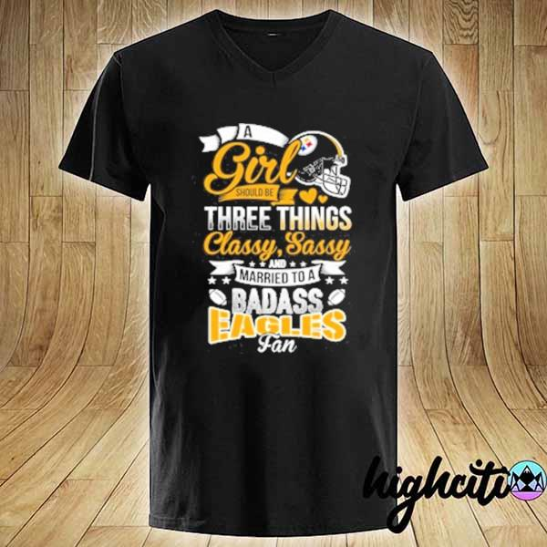 Premium pittsburgh steelers nfl football a girl should be three things classy sassy and a be badass fan sweats V-neck