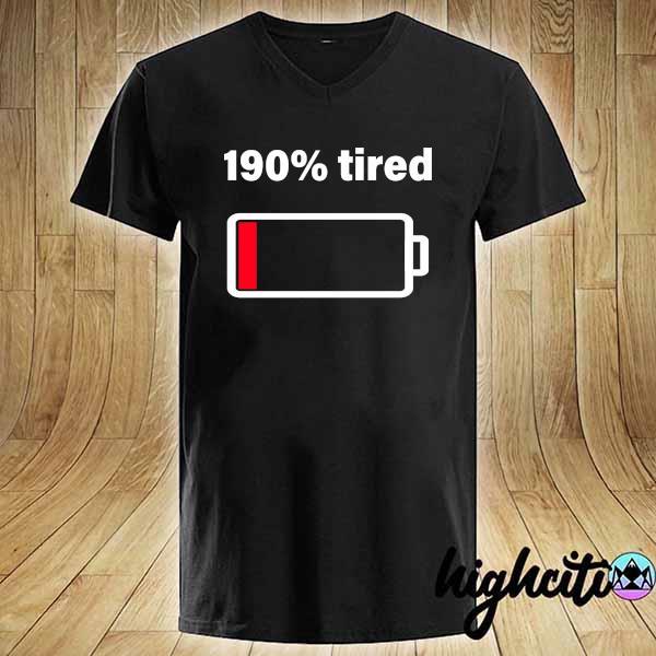 190% tired Shirt V-neck