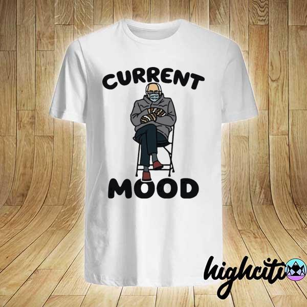 Official bernie sanders current mood shirt